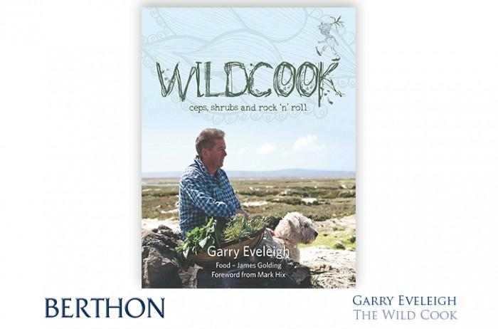 garry eveleigh the wild cook ceps shrubs and rock n roll